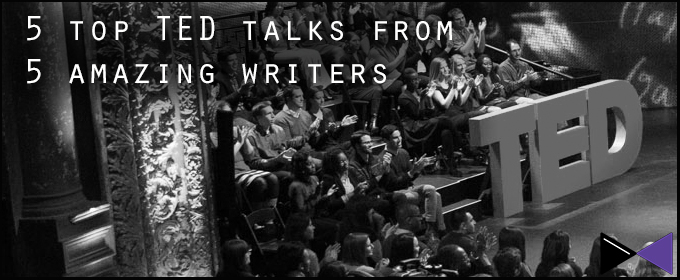 5 Top TED Talks From 5 Amazing Writers