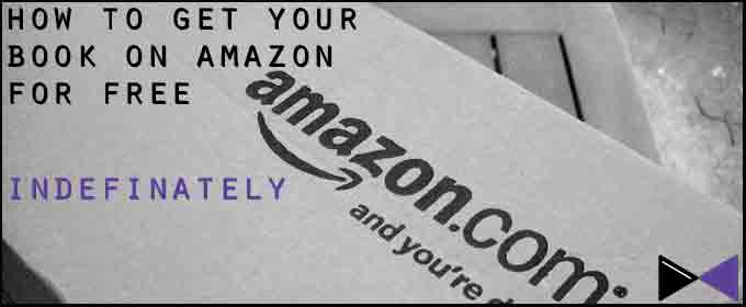 How To Get Your Book On Amazon For Free - Indefinately