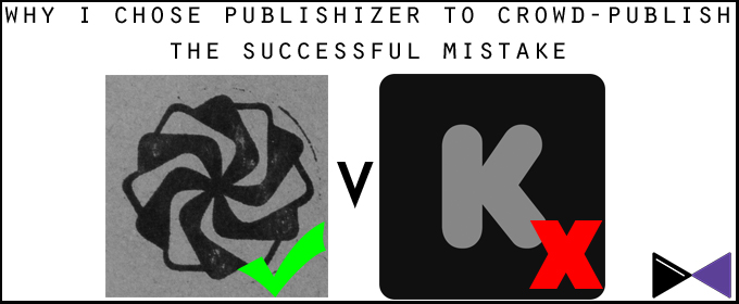 Why I Chose Publishizer To Crowd-Publish The Successful Mistake