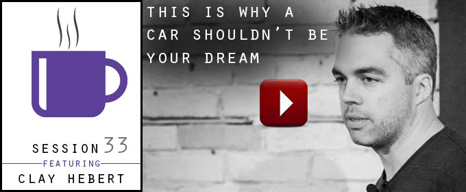 This is Why a Car Shouldn't Be Your Dream: with Clay Hebert
