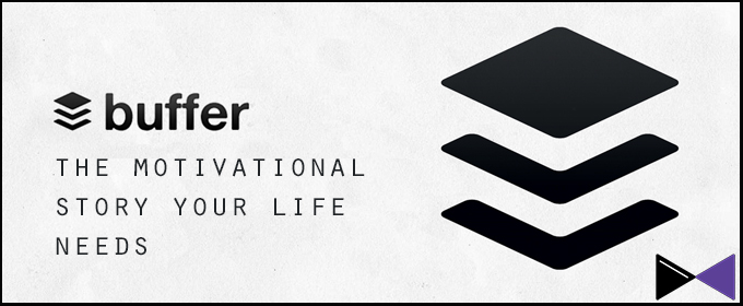 Buffer: The Motivational Story Your Life Needs