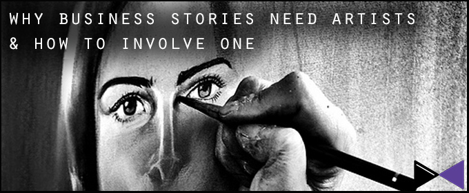 Why Business Stories Need Artists And How To Involve One