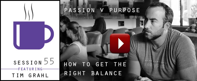 Passion v Purpose – How To Get The Right Balance: with Tim Grahl