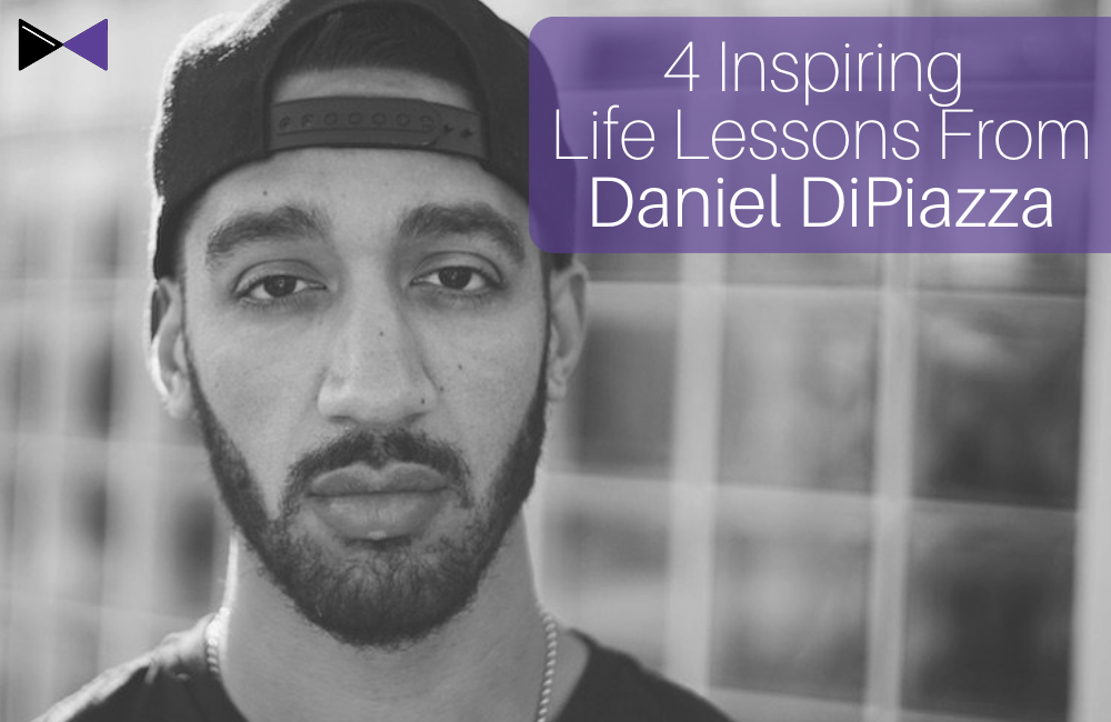 4 Inspiring Life Lessons from Daniel DiPiazza