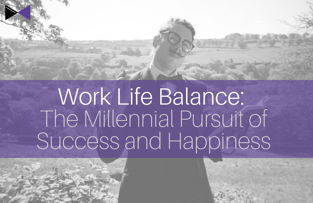 Work Life Balance: The Millennial Pursuit of Success and Happiness