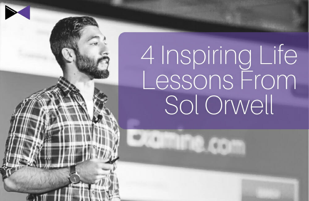 4 Inspiring Life Lessons from Sol Orwell